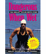 Dangerous When Wet – The Shelley Taylor-Smith Story